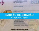 Cartão de Cidadão. É Legal Tirar Cópia?