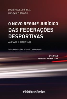 O Novo Regime Jurídico das Federações Desportivas - 2ª Edição