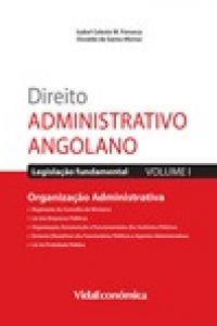 Direito Administrativo Angolano - Volume I - Organização Administrativa