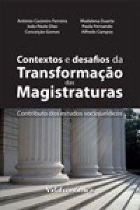 Contextos e desafios de transformação das magistraturas: o contributo dos estudos sociojurídicos