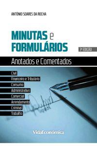 Minutas e Formulários Anotados e Comentados 3 ª Edição