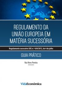 Regulamento União Europeia em Matéria Sucessória - Guia Prático