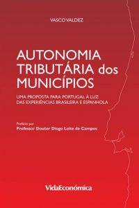 Autonomia Tributária dos Municípios Uma proposta para Portugal à luz das experiências brasileira e espanhola