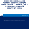 Regime de celebração de acordos de regularização voluntária de contribuições e quotizações devidas à segurança social