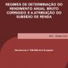 Regimes de determinação do rendimento anual bruto corrigido e a atribuição do subsídio de renda