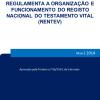 Regulamenta a organização e funcionamento do Registo Nacional do Testamento Vital (RENTEV)