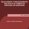 Regulamenta o processamento dos atos e os termos do processo de inventário