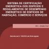 Sistema de Certificação Energética dos Edifícios e Regulamentos de Desempenho Energético de Edifícios de Habitação, Comércio e Serviços