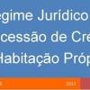 Regime jurídico de concessão de crédito à habitação própria