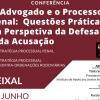 O Advogado e o Processo Penal: Questões Práticas na Perspectiva da Defesa e da Acusação
