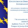 Encontros de Direito Internacional 2016: Atualidades e tendências na cooperação judiciária civil e comercial