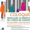 COLÓQUIO: Resolução Alternativa de Litígios de Consumo