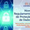 Conferência: Novo Regulamento de Proteção de Dados