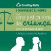 I Congresso Europeu Sobre uma Justiça Amiga das Crianças