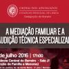 A Mediação Familiar e a audição técnica especializada