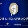 """Conferência """"Que Justiça Queremos?"""""""