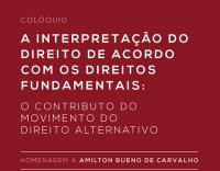 """Colóquio: """"A Interpretação do direito de acordo com os direitos fundamentais: o contributo do Movimento do Direito Alternativo"""""""