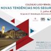 COLÓQUIO LUSO-BRASILEIRO: Novas Tendência nos Seguros