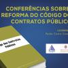 Conferências sobre a reforma do Código dos Contratos Públicos