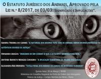 """Conferência – """"O Estatuto Jurídico dos Animais, aprovado pela Lei n.º 8/2017, de 03/03: significado e implicações"""