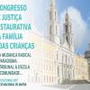 I Congresso de justiça restaurativa da família e das crianças
