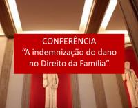 """Conferência """"A indemnização do dano no Direito da Família"""""""