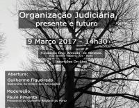 """Conferência – """"Organização Judiciária: presente e futuro"""""""