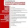 """Conferência """"Investir em Moçambique – Planeamento Jurídico e Fiscalidade"""""""