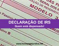 Quem está dispensado de entregar a declaração de IRS?