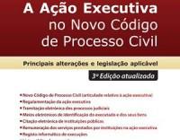 A Ação Executiva no Novo Código de Processo Civil (3ª Edição atualizada)