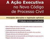 A Ação Executiva no Novo Código de Processo Civil (2ª Edição revista e atualizada)
