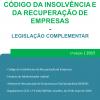 Código da Insolvência e da Recuperação de Empresas - Legislação Fundamental (2.ª Edição)