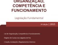 Julgados de Paz Organização, Competência e Funcionamento - Legislação Fundamental - 3.ª Edição