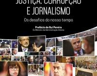Justiça, corrupção e jornalismo - Os desafios do nosso tempo