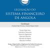 Legislação do Sistema Financeiro de Angola 2ª Edição