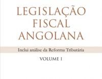 Legislação Fiscal Angolana - Volume I