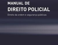 Manual de Direito Policial - Direito da ordem e segurança públicas