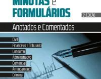 Minutas e Formulários - Anotados e Comentados 2ª Edição