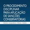 O procedimento disciplinar para aplicação de Sanções Conservatórias