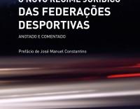 O Novo Regime Jurídico das Federações Desportivas