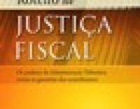 Roteiro de Justiça Fiscal - Os poderes da administração tributária versus as garantias dos contribuintes